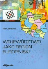 Województwo jako region europejski - Piotr Jankowski | mała okładka