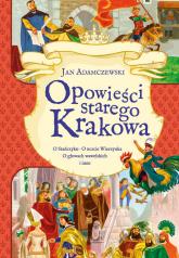 Opowieści starego Krakowa - Jan Adamczewski | mała okładka