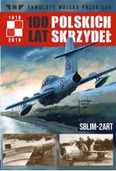 100 Lat Polskich Skrzydeł Tom 69 SBLIM-2Art - zbiorowe opracowanie | mała okładka