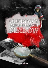 Odkrywcy zapomnianych śladów - Elżbieta Śnieżkowska-Bielak | mała okładka