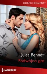 Podwójna gra - Jules Bennett | mała okładka