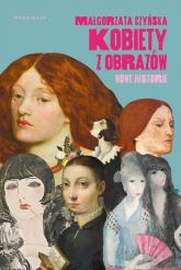 Kobiety z obrazów Nowe historie - Małgorzata Czyńska   mała okładka