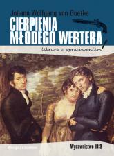 Cierpienia młodego Wertera lektura z opracowaniem - Goethe Johann Wolfgang   mała okładka