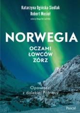 Norwegia oczami łowców zórz  - Katarzyna Ogińska-Siedlak, Robert Musio   mała okładka