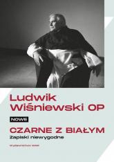 Nowe czarne z białym Zapiski niewygodne - Ludwik Wiśniewski   mała okładka
