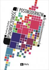Ponowoczesność i postmodernizm dla średniozaawansowanych - Andrzej Szahaj | mała okładka