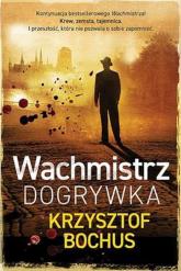 Wachmistrz Dogrywka - Krzysztof Bochus   mała okładka