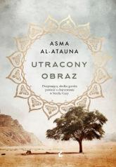 Utracony obraz - Asma Al-Atauna   mała okładka