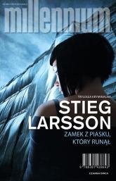 Zamek z piasku który runął - Stieg Larsson   mała okładka