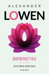 Bioenergetyka - Alexander Lowen   mała okładka