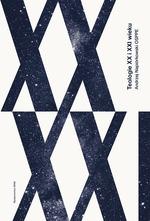 Teologie XX i XXI wieku - Andrzej Napiórkowski | mała okładka