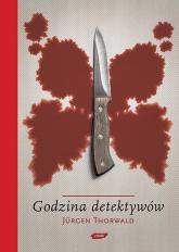 Godzina detektywów - Jürgen Thorwald  | mała okładka
