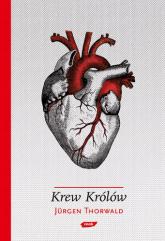 Krew królów. Dramatyczne dzieje hemofilii w europejskich rodach książęcych. - Jürgen Thorwald  | mała okładka