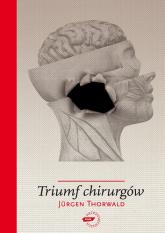 Triumf chirurgów - Jürgen Thorwald  | mała okładka