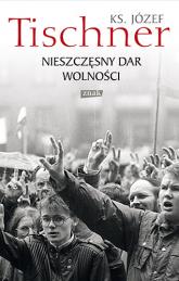 Nieszczęsny dar wolności - ks. Józef Tischner  | mała okładka