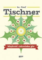 Mądrość człowieka gór - Józef Tischner  | mała okładka