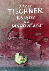 Ksiądz na manowcach - ks. Józef Tischner  | mała okładka