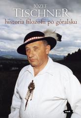 Historia filozofii po góralsku - ks. Józef Tischner  | mała okładka
