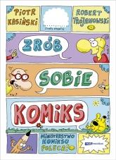 Zrób sobie komiks - Piotr Kasiński, Robert Trojanowski | mała okładka
