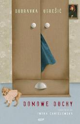 Domowe duchy - Dubravka Ugrešić  | mała okładka