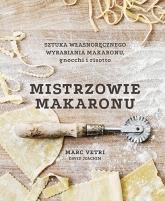 Mistrzowie makaronu. Sztuka własnoręcznego wyrabiania makaronu, gnocchi i risotto - Vetri Marc, Joachim David | mała okładka