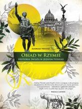 Obiad w Rzymie. Historia świata w jednym posiłku  - Viestad Andreas | mała okładka