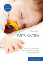 Pusta kołyska - Diana Walsh | mała okładka