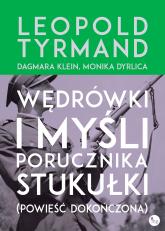 Wędrówki i myśli porucznika Stukułki (powieść dokończona) - Monika Dyrlica, Dagmara Klein, Leopold Tyrmand | mała okładka
