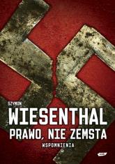 Prawo, nie zemsta. Wspomnienia - Szymon Wiesenthal   | mała okładka
