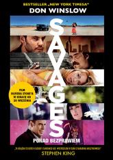 Savages: ponad bezprawiem - Don Winslow  | mała okładka