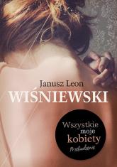 Wszystkie moje kobiety - Janusz L. Wiśniewski | mała okładka
