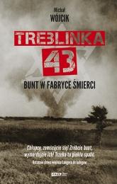 Treblinka 43. Bunt w fabryce śmierci - Michał Wójcik | mała okładka