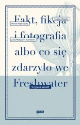 Fakt, fikcja i fotografia albo co się zdarzyło we Freshwater - Virginia Woolf | mała okładka