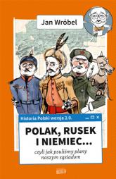 Historia Polski 2.0: Polak, Rusek i Niemiec (tom 1) - Jan Wróbel | mała okładka