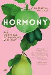 Hormony. Jak odzyskać równowagę w 14 dni? - Magdalena Wszelaki  | mała okładka
