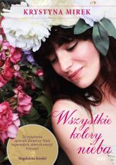 Wszystkie kolory nieba - Krystyna Mirek | mała okładka