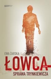 Łowca. Sprawa Trynkiewicza - Ewa Żarska | mała okładka
