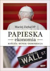 Papieska ekonomia. Kościół – rynek – demokracja - Maciej Zięba OP | mała okładka