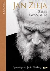 Życie Ewangelią. Spisane przez Jacka Moskwę - ks. Jan Zieja  | mała okładka