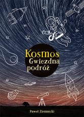 Kosmos. Gwiezdna podróż - Paweł Ziemnicki | mała okładka