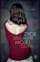 Życie seksualne mojej ciotki - Mavis Cheek | mała okładka