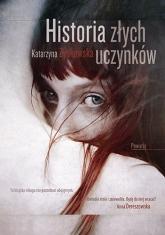 Historia złych uczynków - Katarzyna Zyskowska-Ignaciak | mała okładka