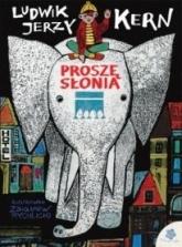 Proszę słonia - Ludwik Jerzy Kern | mała okładka