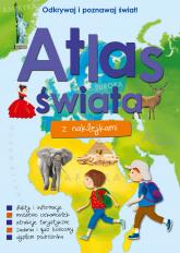 Atlas świata z naklejkami  -  Opracowanie Zbiorowe | mała okładka