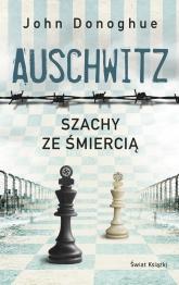 Auschwitz. Szachy ze śmiercią - John Donoghue | mała okładka