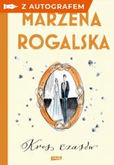 Kres czasów. Saga o Karli Linde tom 2 z autografem - Rogalska Marzena | mała okładka
