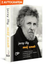 Mój znak. Edycja specjalna z autografem - Jerzy Illg | mała okładka