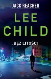 Bez litości - Lee Child | mała okładka