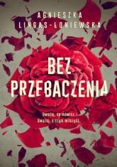 Bez przebaczenia - Agnieszka  Lingas-Łoniewska | mała okładka