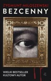 Bezcenny. Wydanie kieszonkowe - Zygmunt Miłoszewski | mała okładka